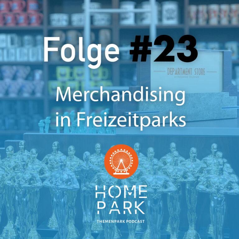 Folge #23 – Merchandising in Freizeitparks
